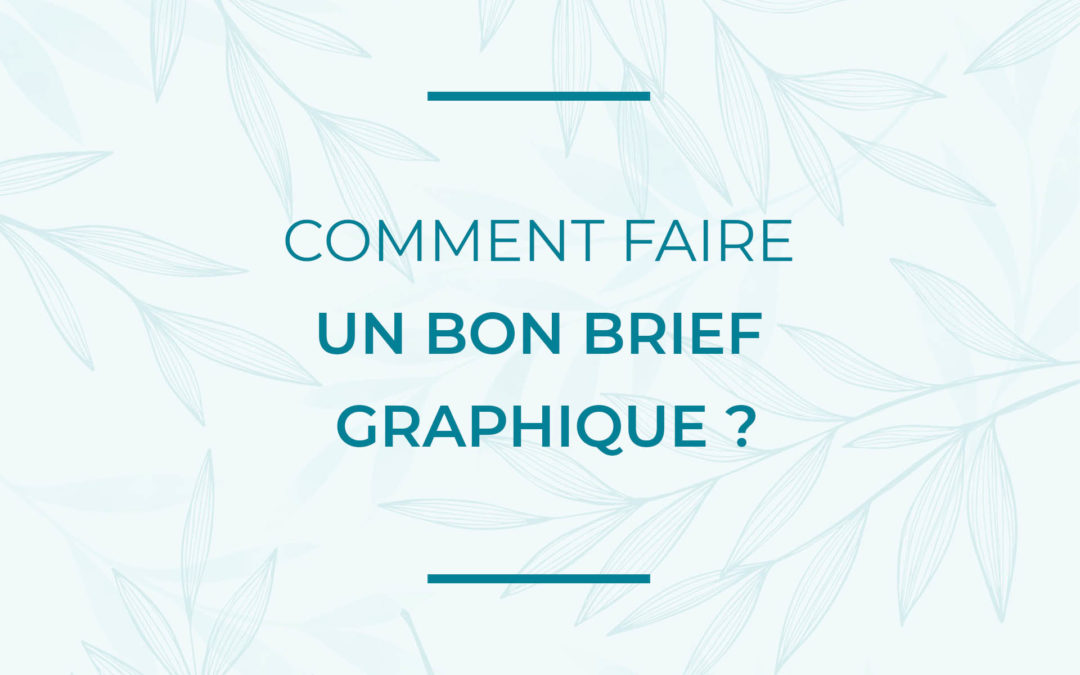 Comment faire un bon brief graphique ?